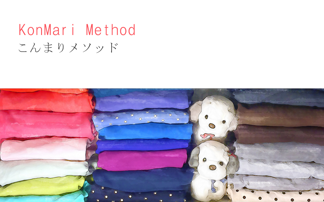How To Change Your Life With The KonMari Method